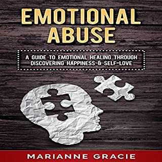 Emotional Abuse: A Guide to Emotional Healing Through Discovering Happiness and Self Love audiobook cover art