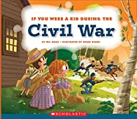 If You Were a Kid During the Civil War