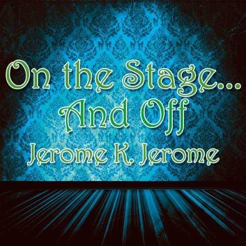 On the Stage... And Off audiobook cover art