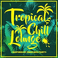 Tropical & Chill Lounge inspired by Fabulous Party