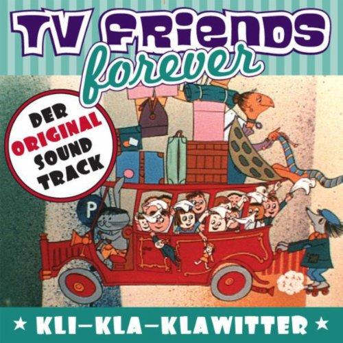 Kli-Kla-Klawitter (Der Knallrote Autobus) - Original Soundtrack, Tv Friends Forever