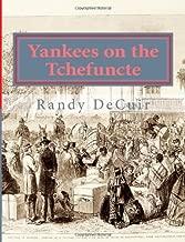 Yankees on the Tchefuncte: The Civil War in Madisonville, Louisiana (Louisiana Civil War War Sesquicentennial Series)