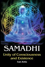 Samadhi: Unity of Consciousness and Existence