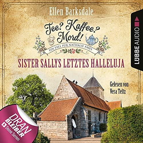 Sister Sallys letztes Halleluja: Tee? Kaffee? Mord! 19