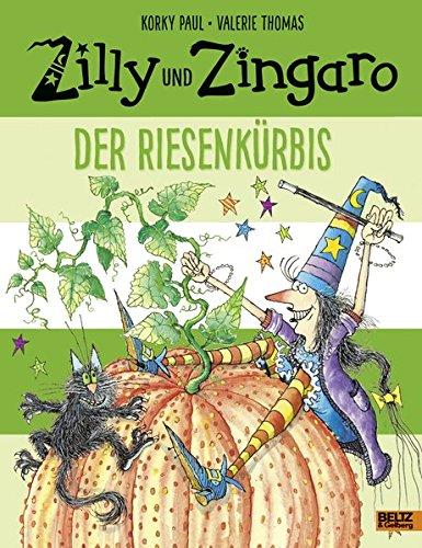 Zilly und Zingaro. Der Riesenkürbis: Vierfarbiges Bilderbuch