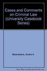 Cases and Comments on Criminal Law (University Casebook Series) Hardcover