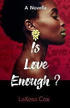 Is Love Enough?: A Novella