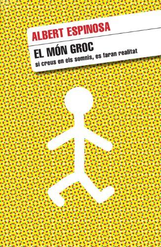 El món groc: Si creus en els somnis, es faran realitat (Catalan Edition)
