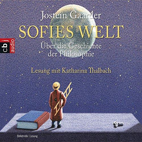 Sofies Welt                   Autor:                                                                                                                                 Jostein Gaarder                               Sprecher:                                                                                                                                 Katharina Thalbach                      Spieldauer: 9 Std. und 17 Min.     41 Bewertungen     Gesamt 4,0