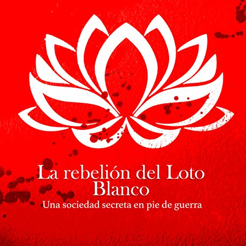 La rebelión del Loto Blanco audiobook cover art