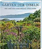 Gärten der Inseln: Die grünen Paradiese Englands von Jackie Bennett