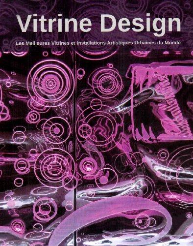 Vitrine Design. les Meilleures Vitrines et Installations Artistiques Urbaines du Monde