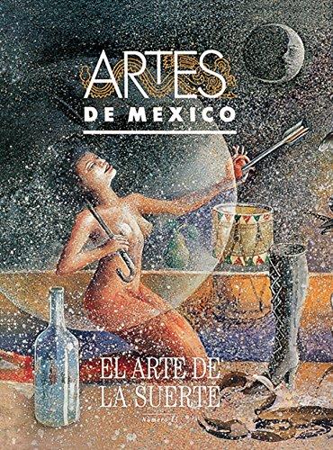El arte de la suerte / The Art Of Luck (Artes De Mexico, Band 13)