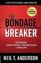 The Bondage Breaker®: Overcoming *Negative Thoughts *Irrational Feelings *Habitual Sins PDF