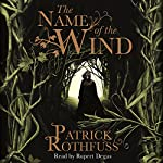 The Name of the Wind     The Kingkiller Chronicle, Book 1              By:                                                                                                                                 Patrick Rothfuss                               Narrated by:                                                                                                                                 Rupert Degas                      Length: 28 hrs and 3 mins     9,914 ratings     Overall 4.8