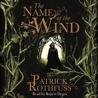 The Name of the Wind     The Kingkiller Chronicle, Book 1              By:                                                                                                                                 Patrick Rothfuss                               Narrated by:                                                                                                                                 Rupert Degas                      Length: 28 hrs and 3 mins     9,930 ratings     Overall 4.8