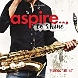 aspire... to shine: Playing 'All In' (English Edition)