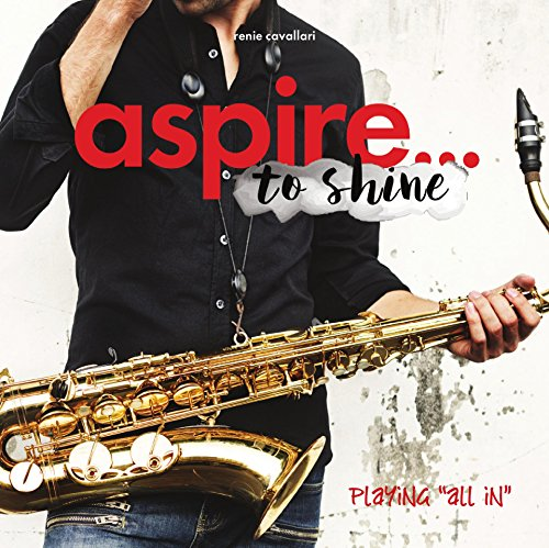 "aspire... to shine: Playing ""All In\"" (English Edition)"