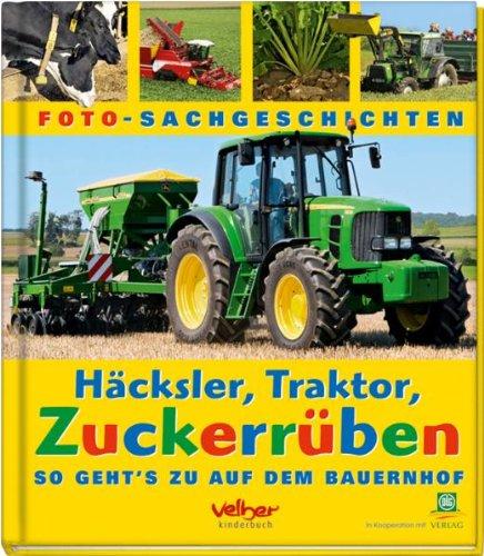 Häcksler, Traktor, Zuckerrüben: So geht's zu auf dem Bauernhof. Foto-Sachgeschichten