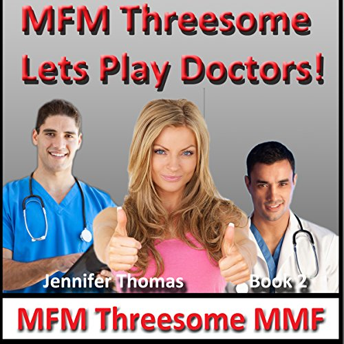 MFM Threesome Lets Play Doctors! audiobook cover art