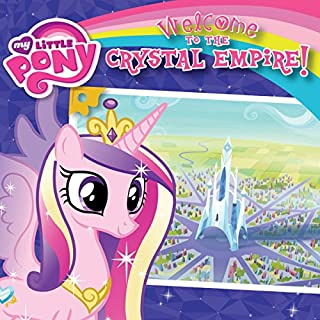 My Little Pony: Welcome to the Crystal Empire! audiobook cover art