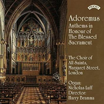Adoremus: Anthems in Honour of the Blessed Sacrament