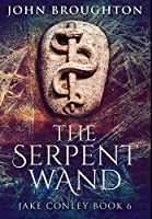 The Serpent Wand: Premium Hardcover Edition