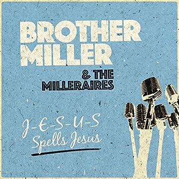 J-E-S-U-S Spells Jesus