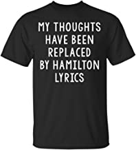 My Thoughts Have Been Replaced by Hamilton Lyrics, Muscial T-Shirt-Unisex