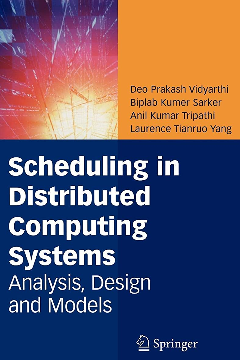 将来のレキシコン迷信Scheduling in Distributed Computing Systems: Analysis, Design and Models