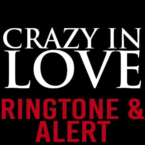 Crazy In Love Ringtone & Alert