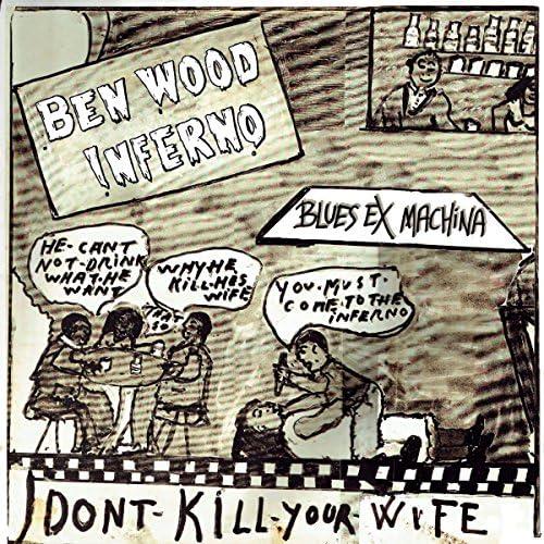Ben Wood Inferno