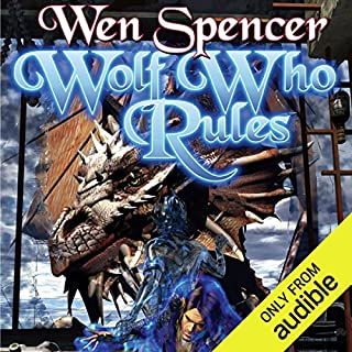 Wolf Who Rules     Elfhome, Book 2              By:                                                                                                                                 Wen Spencer                               Narrated by:                                                                                                                                 Tanya Eby                      Length: 13 hrs and 10 mins     457 ratings     Overall 4.5