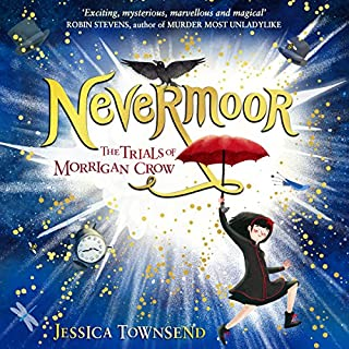 Nevermoor     The Trials of Morrigan Crow, Book 1              By:                                                                                                                                 Jessica Townsend                               Narrated by:                                                                                                                                 Gemma Whelan                      Length: 11 hrs     218 ratings     Overall 4.8