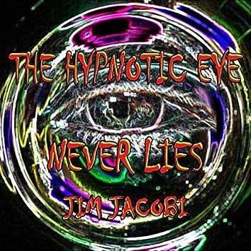The Hypnotic Eye Never Lies