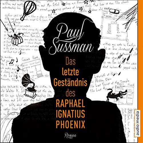 Das letzte Geständnis des Raphael Ignatius Phoenix audiobook cover art