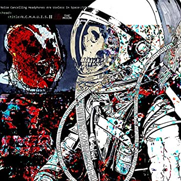 Part II: N.C.H.A.U.I.S. & the Space Between the Moon