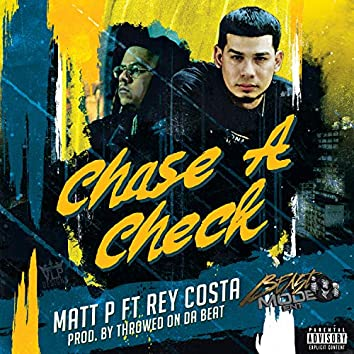 Chase A Check (feat. Rey Costa)
