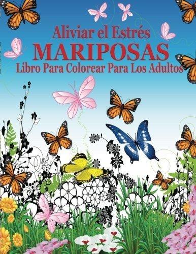 Aliviar el Estres Mariposas Libro Para Colorear Para Los Adultos (El Estrs Adulto Dibujos para colorear) (Spanish Edition) by Jason Potash(2015-11-26)