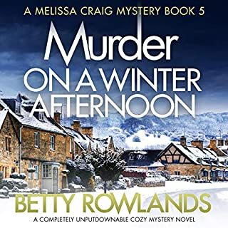 Murder on a Winter Afternoon     A Melissa Craig Mystery, Book 5              By:                                                                                                                                 Betty Rowlands                               Narrated by:                                                                                                                                 Joan Walker                      Length: 5 hrs and 57 mins     55 ratings     Overall 4.5