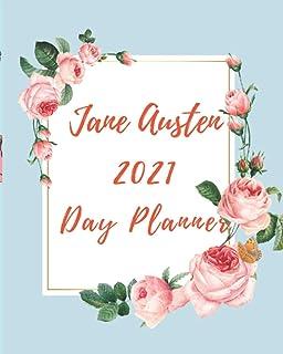 The 2021 Jane Austen Day Planner: Daily & Weekly Planner 2021 Jan 2021 - Dec 2021; Premium Paper & Hand Crafted