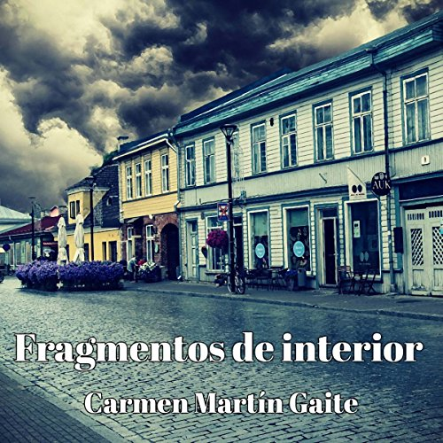 Fragmentos de interior [Internal Fragments]                   By:                                                                                                                                 Carmen Martín Gaite                               Narrated by:                                                                                                                                 Menchu Gonzalez                      Length: 5 hrs and 9 mins     1 rating     Overall 2.0