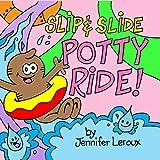 Slip & Slide Potty Ride