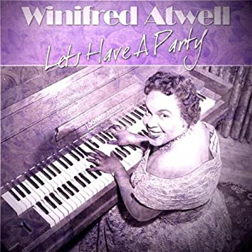Winifred Atwell - Lets Have A Party