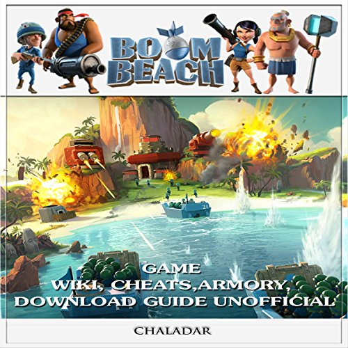 Boom Beach Game Wiki, Cheats, Armory, Download Guide Unofficial audiobook cover art