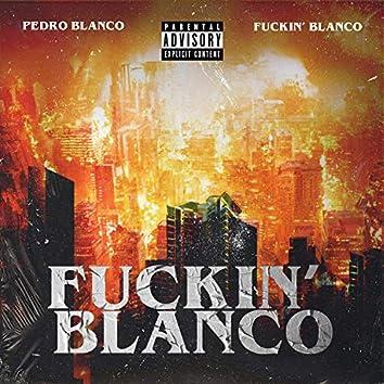 Fuckin' Blanco