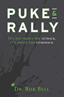 Puke & Rally: It's Not About The Setback, It's About The Comeback