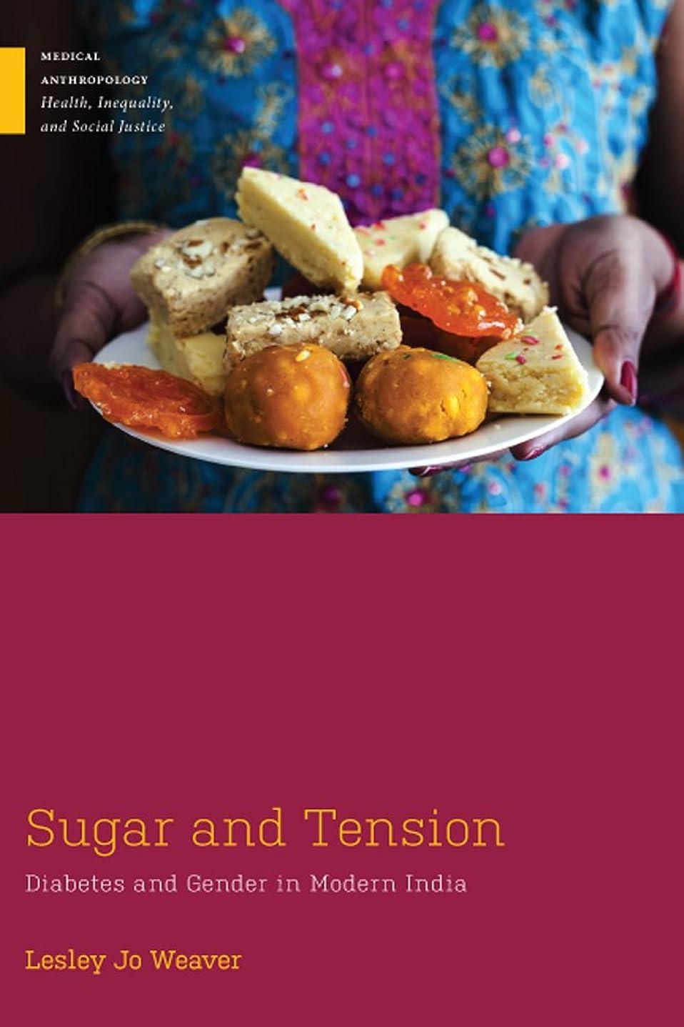 ジーンズペースト同化Sugar and Tension: Diabetes and Gender in Modern India (Medical Anthropology) (English Edition)