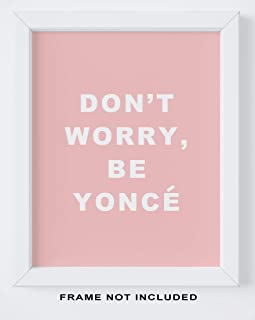 dont worry be yonce print