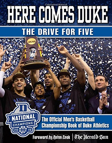 Here Comes Duke: The Drive for Five: The Official Mens Basketball Championship Book of Duke Athletics